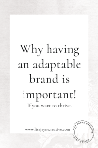 Why having an adaptable brand is important!